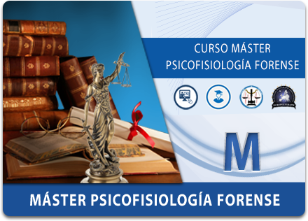 Máster Internacional en Psicofisiología Forense